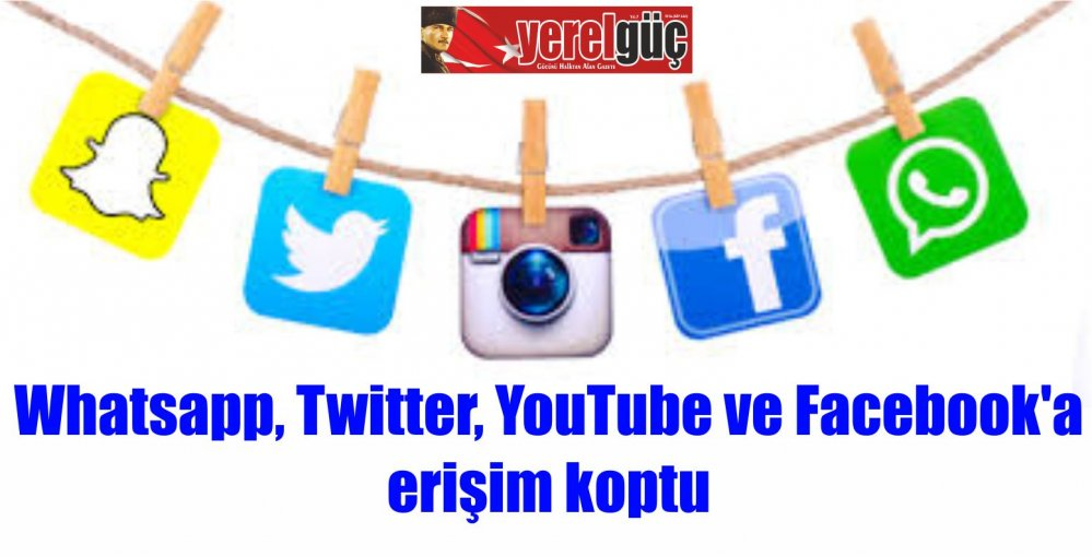 Whatsapp, Twitter, YouTube ve Facebook'a erişim koptu