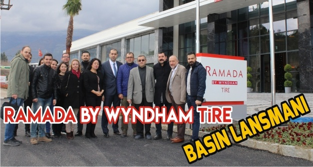 RAMADA BY WYNDHAM TİRE, BASIN LANSMANI