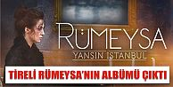 TİRELİ RÜMEYSA#039;NIN ALBÜMÜ ÇIKTI
