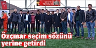Özçınar seçim sözünü yerine getirdi