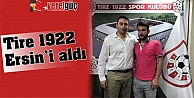 Tire 1922 Ersin#039;i aldı