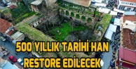 TİREDE 500 YILLIK TARİHİ HAN RESTORE EDİLECEK