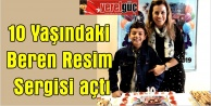 10 Yaşındaki Beren Can Resim Sergisi açtı