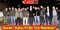 Duran quot;Daha İYİ Bir Tire Mümkünquot;