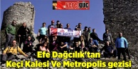 Efe Dağcılıktan Keçi Kalesi Ve Metropolis gezisi