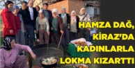 HAMZA DAĞ, KİRAZDA KADINLARLA LOKMA KIZARTTI