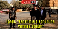 İçelli, Esnafımızın Soruna Yerinde Çözümquot;