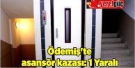 Ödemiş#039;te asansör kazası: 1 Yaralı