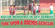 KÜÇÜK MENDERES'İN DEV DERBİSİ! TİRE...