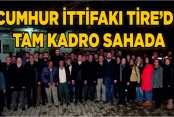 CUMHUR İTTİFAKI TİRE'DE TAM KADRO SAHAYA İNDİ